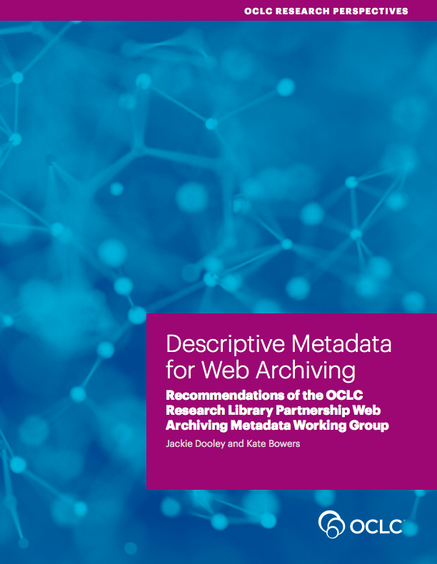OCLC Research publication on descriptive metadata for web archives